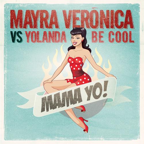 Mayra Veronica, Yolanda Be Cool - MAMA YO! (Extended Remix)