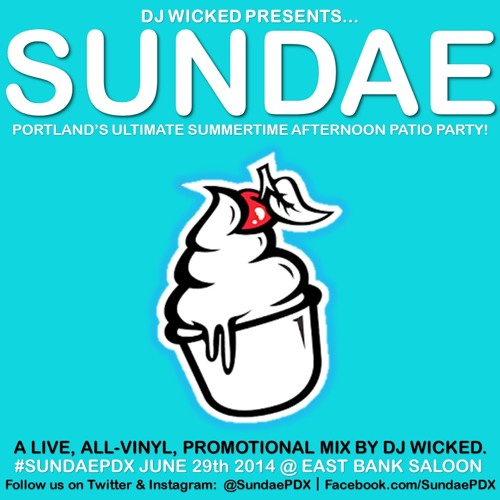 SUNDAE, June 29th, 2014! An all vinyl promo mix by DJ Wicked. #SundaePDX