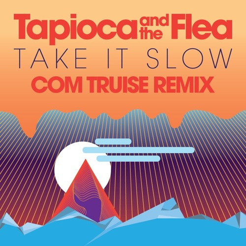 Take It Slow (Com Truise Remix)