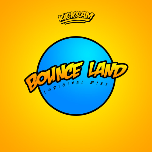 Kicksam - Bounce Land (Original Mix)