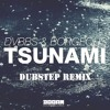 DVBBS AND BORGEOUS-TSUNAMI (IlluminateBoy Dubstep Remix)2014