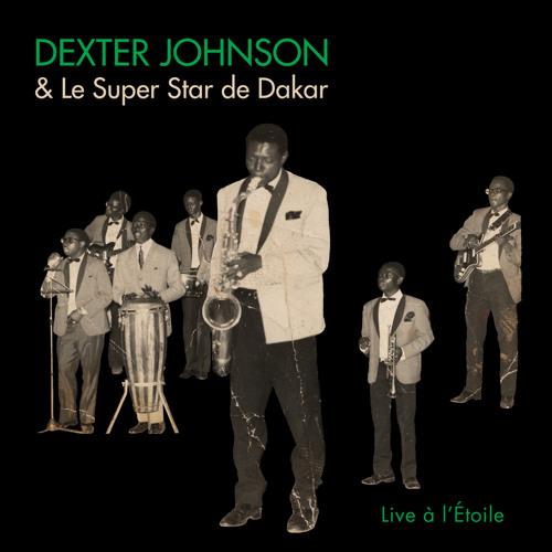 Dexter Johnson & Le Super Star de Dakar - Something You Got