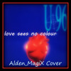 U96 - Love Sees No Colour (Alden MagiX Cover Test)