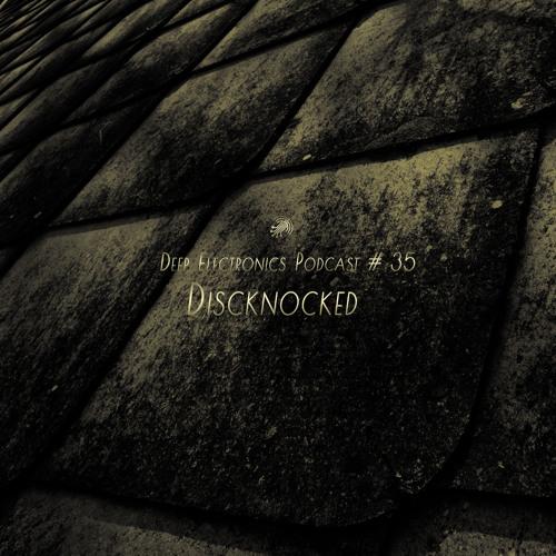 Deep Electronics Podcast # 35 - Discknocked