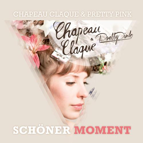Chapeau Claque & Pretty Pink - Schöner Moment (Pretty Pink Radio Mix)