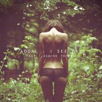 Addal - I See Fire (Feat. Jasmine Thompson)