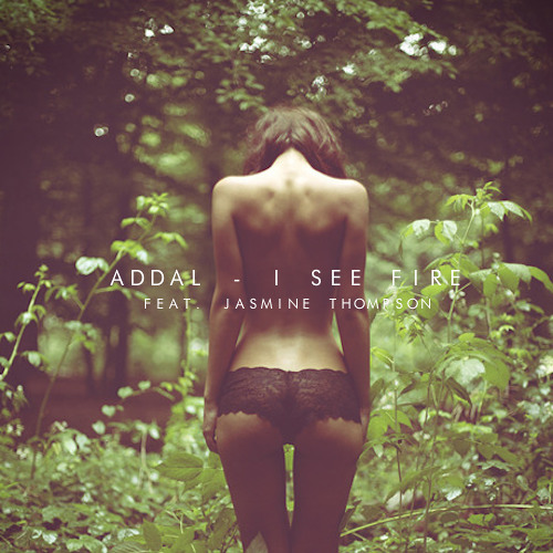 Addal - I See Fire (Feat. Jasmine Thompson)