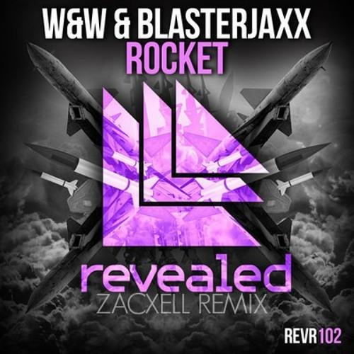 W&W & Blasterjaxx - Rocket (Zacxell Remix)