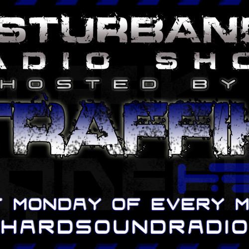 TRAFFIK - Disturbance Radio Show June 2014 - HardSoundRadio