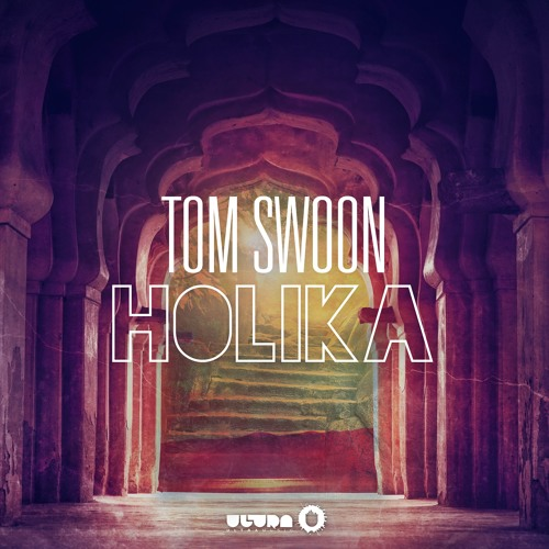 Tom Swoon - Holika (Preview) - Coming July 7th!