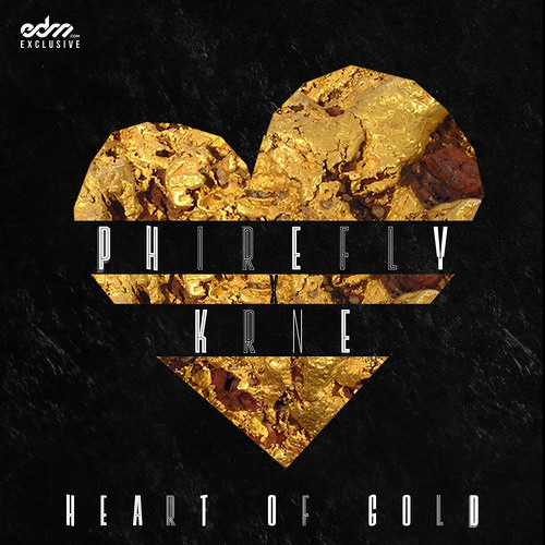 Phirefly & KRNE - Heart Of Gold [EDM.com Exclusive]
