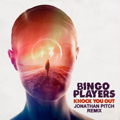 Bingo Players - Knock You Out (Jonathan Pitch Remix)