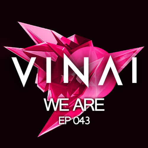 VINAI Presents WE ARE Episode 043