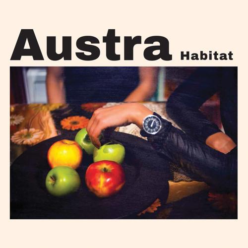 Austra - Habitat