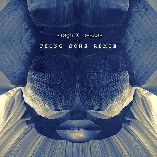 Sisqo x D-Bass - Thong Song (Remix)