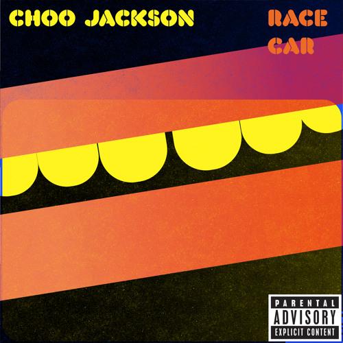 Choo Jackson - Race Car [Thissongissick.com Premiere]
