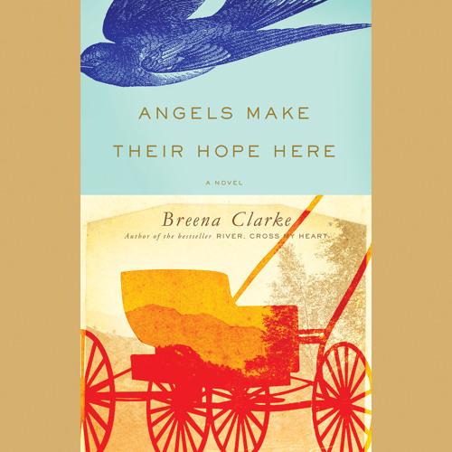Angels Make Their Hope Here by Breena Clarke, Read by Love Carter - Audiobook Excerpt