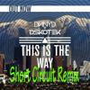 DNNYD & DSKOTEK - This Is The Way (Short Circuit Remix) FREE DOWNLOAD!