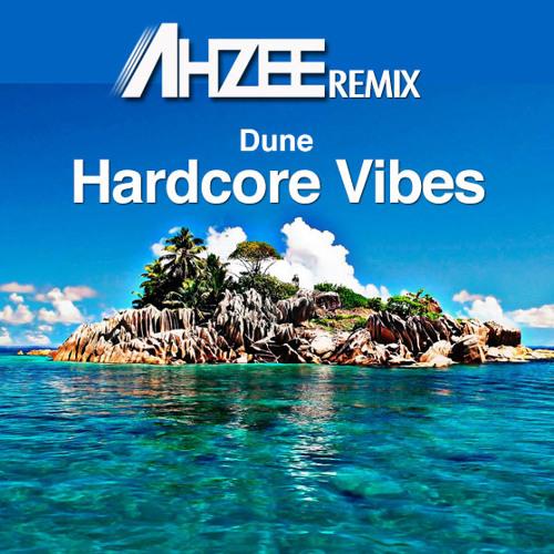 Dune - Hardcore Vibes (Ahzee Remix)