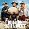 A Million Ways To Die - A Million Ways To Die In The Wild West Soundtrack