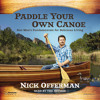 Paddle Your Own Canoe by Nick Offerman--Excerpt