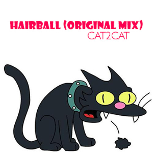 HairBall (Original Mix)- Cat2Cat