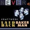Kraftwerk vs Laid Back - Bakerman baking sex object / Mashup (www.neverdj.com)