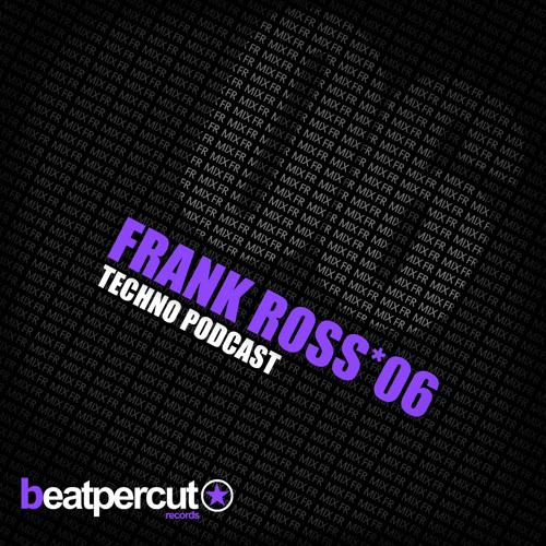 Frank Ross - Techno Podcast 06