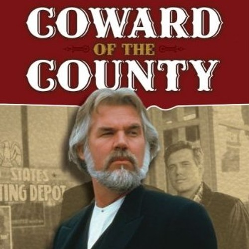 Coward Of The County Kenny Rogers By Drugstorecowboy