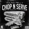 YOUNG RELLY-CHOP & SERVE (PROD BY DOPE THE PRODUCER X 808 SAVAGES)