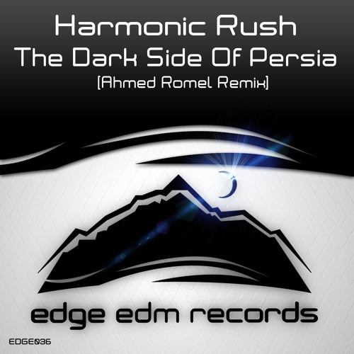 Harmonic Rush - The Dark Side of Persia (Ahmed Romel Remix) [OUT NOW!]