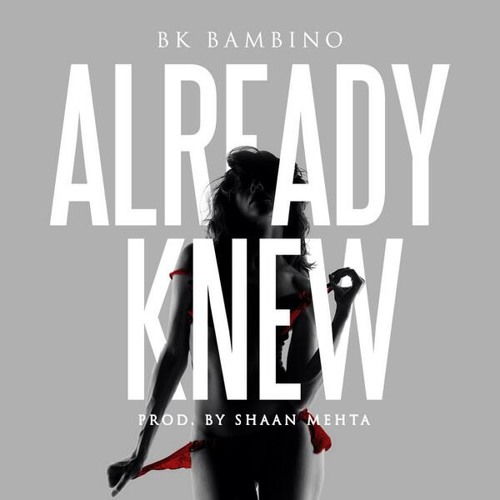 Already Knew (Prod. By Shaan Mehta)