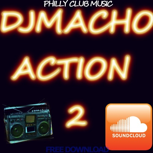@DJMACHO215 - Action 2