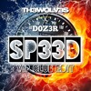 SP33D- D0Z3R & TH3 WOLV3S (Club Edit)