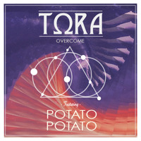 Tora - Overcome (Ft. Potato Potato)