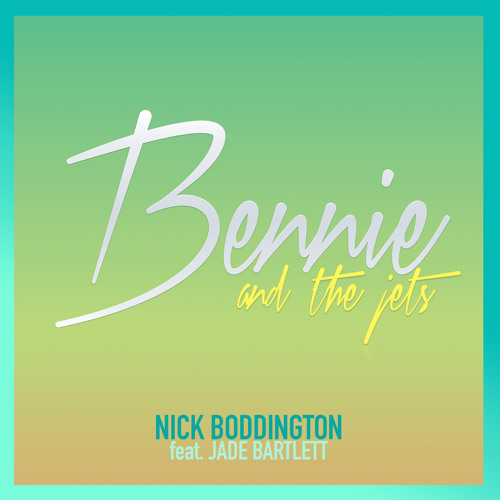 """Bennie and the Jets"" (Full Cover) - Nick Boddington feat. Jade Bartlett"