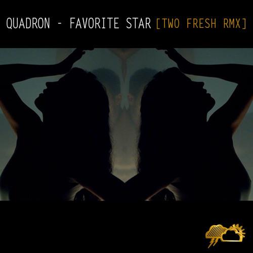 """Quadron """"Favorite Star"""" (Two Fresh RMX)"""
