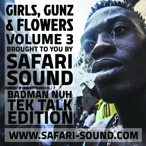 SAFARi SOUND - GiRLS, GUNZ & FLOWERS VOL. 3