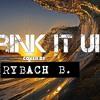 Drink It Up - Rybach B.