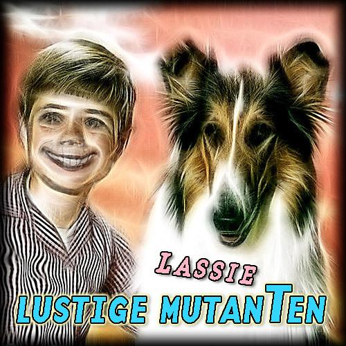 Lustige Mutanten - Funny Mutants ++ Lassie ++