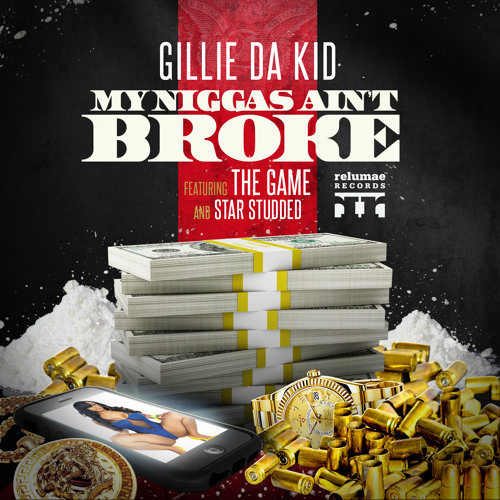 My Niggaz Ain't Broke - Feat THE GAME and Star Studded