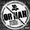 Ty Dolla Sign - Or Nah Remix (Feat. Wiz Khalifa, DJ Mustard, The Weeknd) [Explicit]