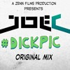 #DICKPIC - Joe C (Original Mix)