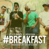 Breakfast [feat. Archie Bang & DJ J Hart] (prod. by J57)