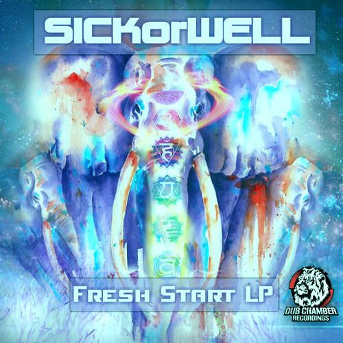 SICKorWELL - Fresh Start L.P. - DCD029 - Available 6/20/14