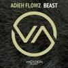Adieh Flowz - Beast (Original Mix)