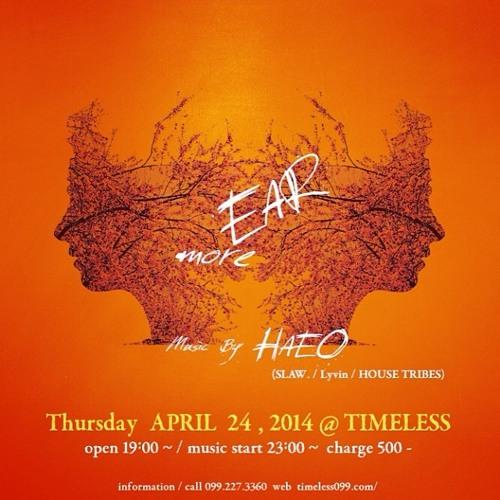"2014.4.24 ""more EAR"" @ TIMELESS (Kagoshima,JAPAN)"