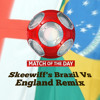 Match Of The Day - Skeewiff's Brazil Vs England Remix