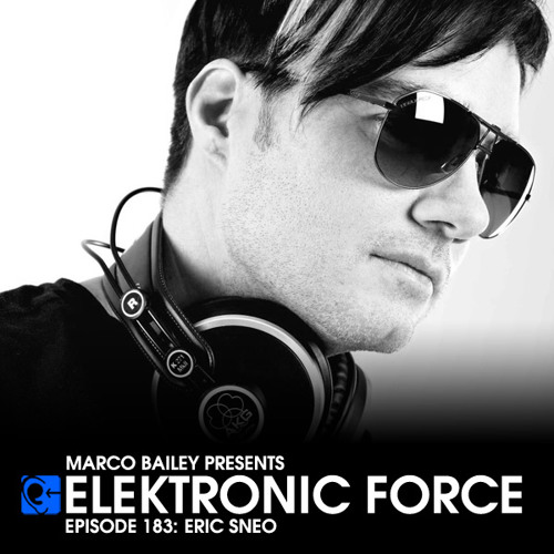 Elektronic Force Podcast 183 with Eric Sneo