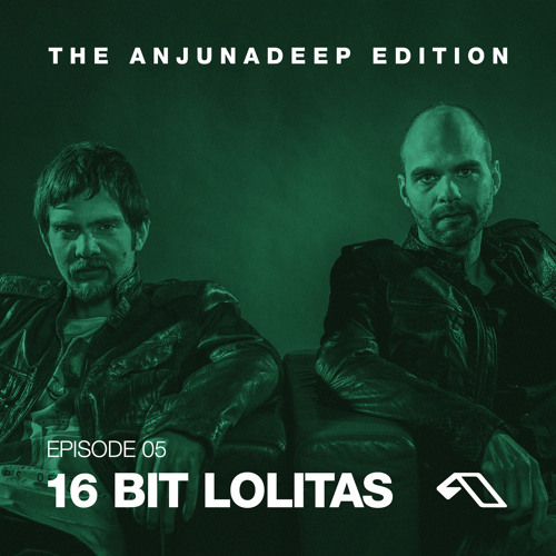 The Anjunadeep Edition 05 with 16 Bit Lolitas